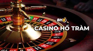 thông tin thú vị về casino Hồ Tràm