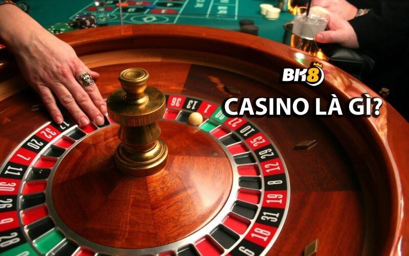 Casino là gì?