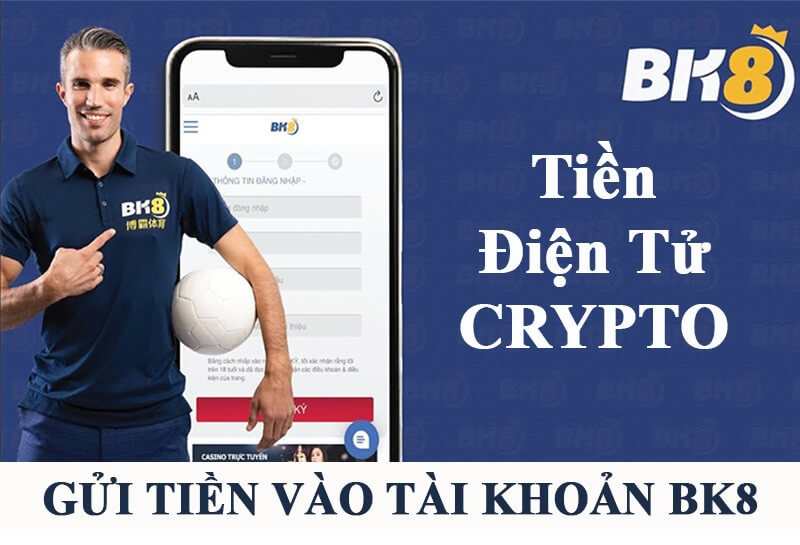 Cách gửi tiền vào tài khoản BK8 bằng tiền điện tử Crypro
